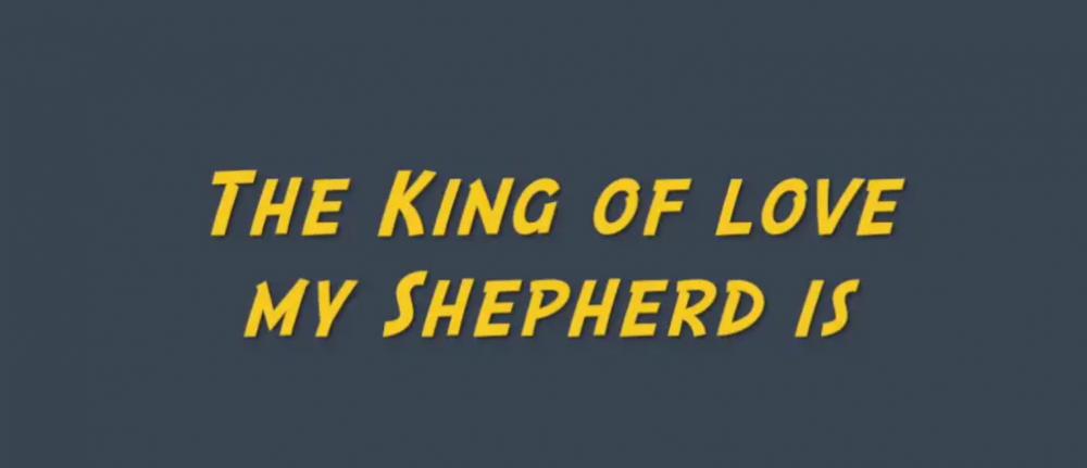 Hymns Online – The King of love my shepherd is